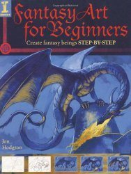 Fantasy Art for Beginners by Jon HodgsonFantasy Art for Beginners by Jon Hodgson