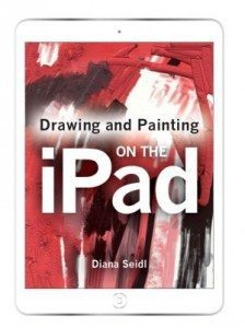 Drawing and Painting on the iPad by Diana Seidl